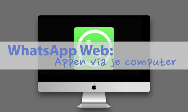 WhatsApp Web: appen via je computer