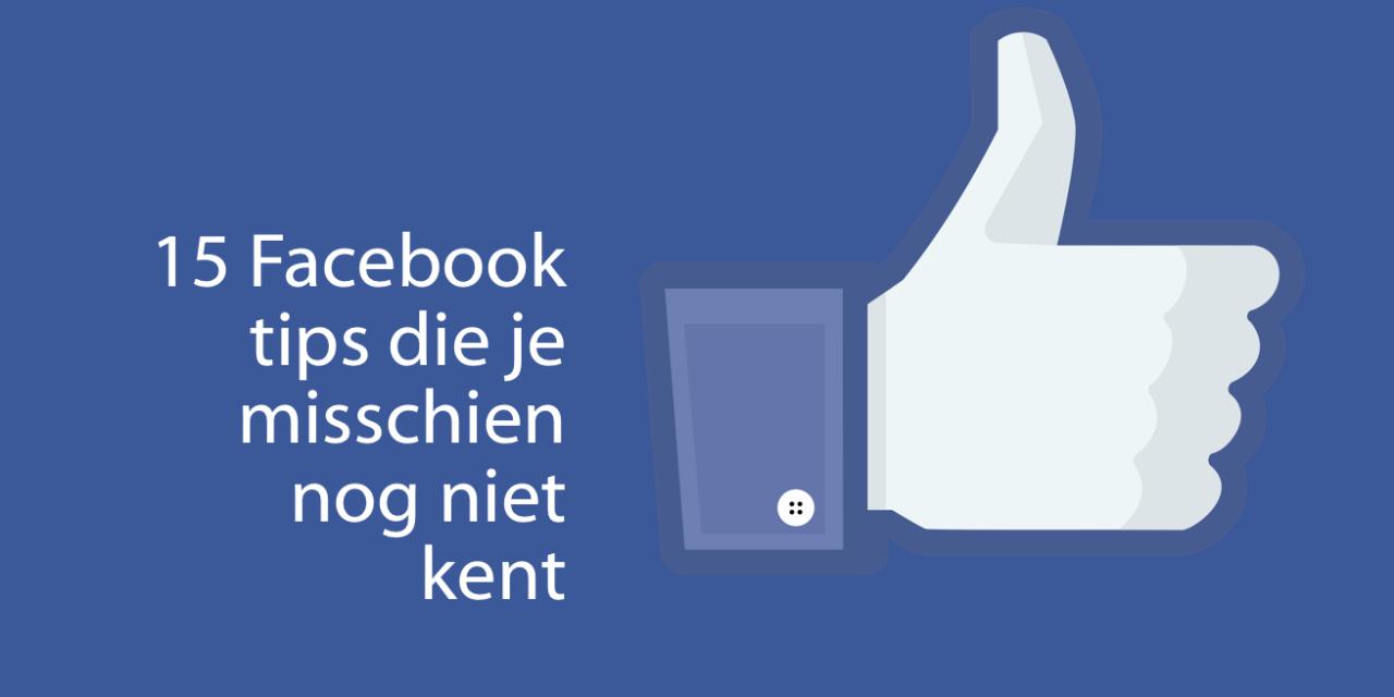 15 Facebook tips die jij misschien nog niet kent