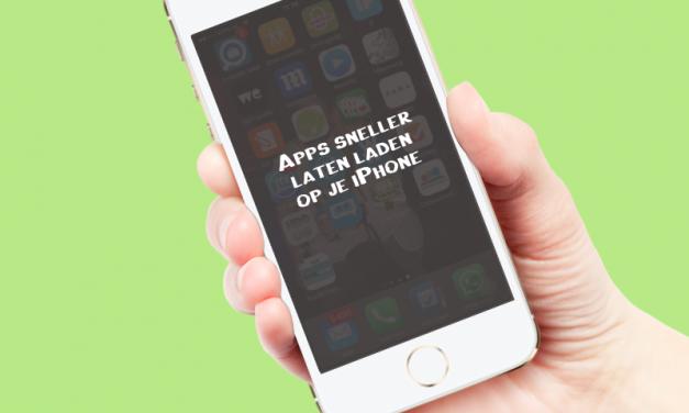 Apps sneller laten laden op je iPhone